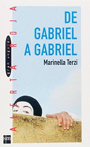 De Gabriel a Gabriel / From Gabriel to Gabriel (Gran Angular / Great Angular) (Spanish Edition): ...