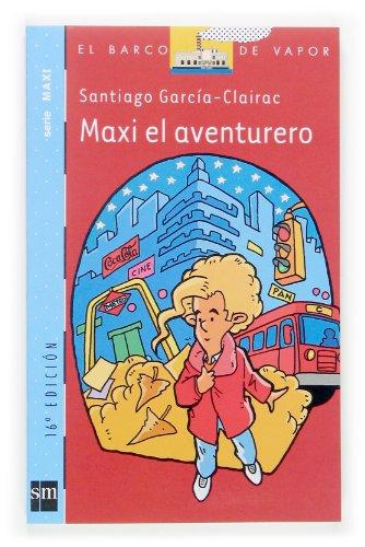 9788434844674: Maxi El Aventurero/ Maxi and Aventures (El Barco De Vapor) (Spanish Edition)
