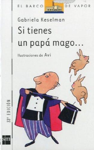 9788434846616: Si Tienes Un Papa Mago (El Barco De Vapor: Serie Blanca/ the Steamboat: White Series) (Spanish Edition)