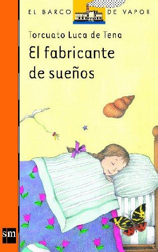 9788434847873: El fabricante de suenos/ The Manufacturer of Dreams (El Barco De Vapor: Serie Naranja/ the Steamboat: Orange Series) (Spanish Edition)