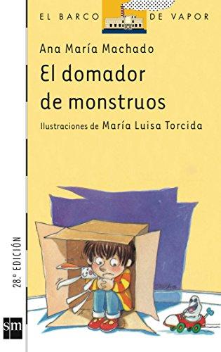 9788434850637: El domador de monstruos / The monster's tamer (El Barco De Vapor: Serie Blanca / Steamboat: White Series) (Spanish Edition)