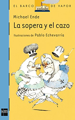 9788434851252: La sopera y el cazo/ The Soup Dish and the Ladle (El Barco De Vapor: Serie Azul/ the Steamboat: Blue Series) (Spanish Edition)