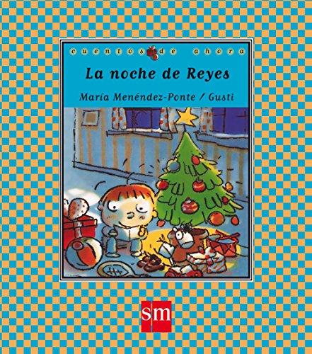 La Noche De Reyes/ the Night of the Three Kings (Cuentos De Ahora) (Spanish Edition): ...
