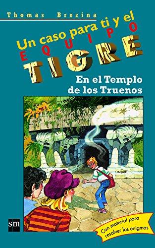 En el templo de los truenos/ In the Temple of Thunder (Equipo Tigre) (Spanish Edition): Thomas ...