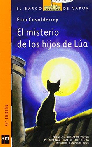 9788434852693: El misterio de los hijos de Lua / Lua's Kittens Mystery (El Barco De Vapor: Serie Naranja / the Steamboat: Orange Series) (Spanish Edition)