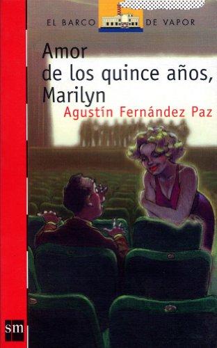 Amor de quince años, Marilyn (Barco de Vapor Roja) Fernández Paz, Agustín and Chacón, Rafael
