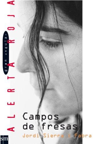 9788434852860: Campos de fresas/ Strawberry Fields (Gran Angular; Alerta Roja) (Spanish Edition)
