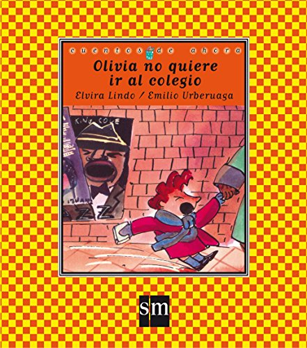 9788434856523: Olivia no quiere ir al colegio / Olivia Doesn't Want to Go to School (Cuentos de ahora / Nowadays Stories) (Spanish Edition)