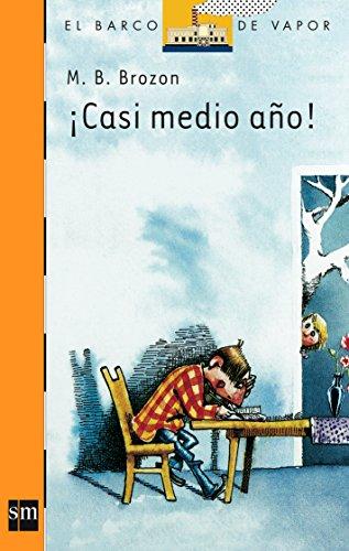 9788434856851: Casi Medio Ano!/ Almost Half Year! (El Barco De Vapor) (Spanish Edition)