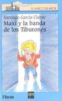 9788434860179: Maxi y la banda de los tiburones (Barco de Vapor Azul)