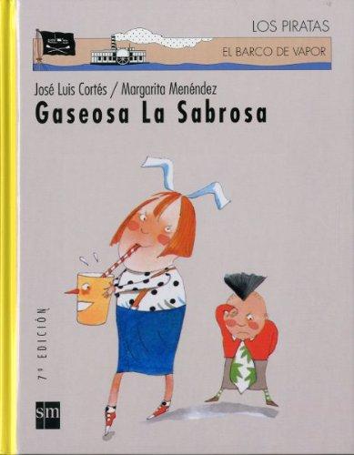 9788434860469: Gaseosa la sabrosa/ The Tasty Soda (El Barco De Vapor) (Spanish Edition)