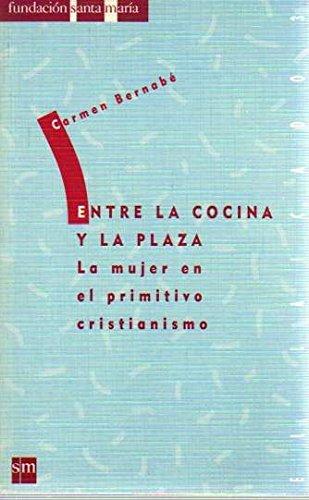9788434860957: Entre la cocina y la plaza