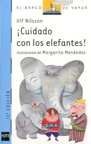 9788434861084: Cuidado Con Los Elefantes!/ Be Carefull of Elephants (El Barco De Vapor) (Spanish Edition)