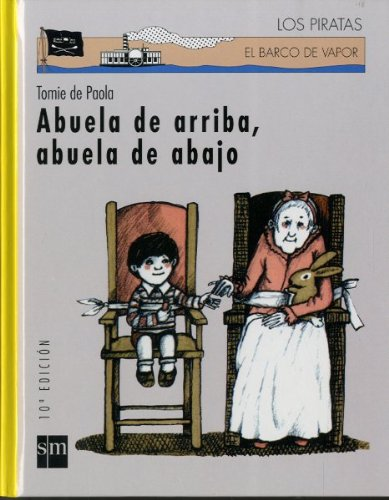 9788434862838: Abuela de arriba, abuela de abajo / Nana Upstairs & Nana Downstairs (El Barco De Vapor: Los Piratas / the Steamboat: the Pirates) (Spanish Edition)