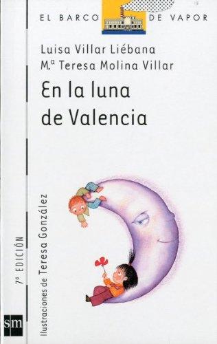 9788434863545: En la luna de Valencia/ In the Moon of Valencia (El Barco De Vapor / the Steamboat) (Spanish Edition)