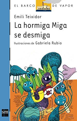 La hormiga Miga se desmiga/ The Ant: Gabriela Rubio Marquez