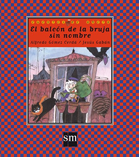 9788434864122: El balcon de la bruja sin nombre / The Balcony of the Nameless Witch (Cuentos de ahora / Nowadays Stories) (Spanish Edition)