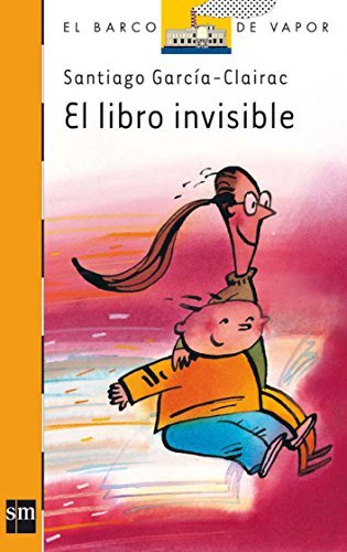 9788434865563: El Libro Invisible / the Invisible Book (El Barco De Vapor / the Steamboat) (Spanish Edition)