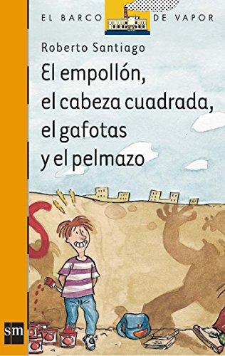 9788434865570: El empollon, el cabeza cuadrada, el gafotas y el pelmazo / The Nerd, the Square Head, the Four Eyes and the Bore (El Barco De Vapor: Serie Naranja / The Steamboat: Orange Series) (Spanish Edition)
