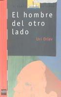 El hombre del otro lado.: Uri Orlev.