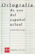 9788434868809: Ortografiia De Uso Del Espanol Actual/Spelling of Present Day (Spanish Edition)