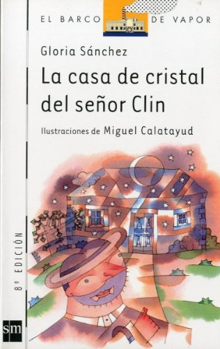9788434870420: La casa de cristal del Señor Clin (Barco de Vapor Blanca)