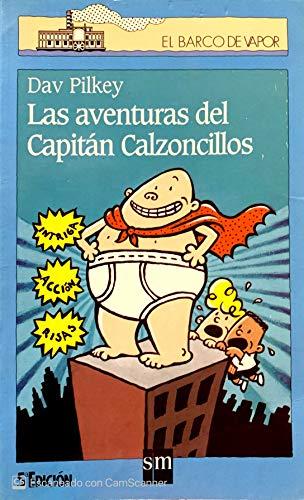 9788434870475: Las Aventuras Del Capitan Calzoncillos / The Adventures of Captain Underpants (El Capitan Calzoncillos / Captain Underpants) (Spanish Edition)