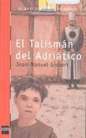 9788434870666: El talisman del Adriatico/ The Talisman of the Adriatic (El barco de vapor) (Spanish Edition)