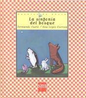 9788434871083: La Sinfonia Del Bosque / the Symphony of the Woods (Cuentos de ahora / Nowadays Stories) (Spanish Edition)