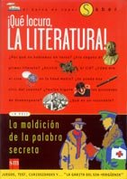 9788434871571: Que locura, la literatura!/ What Madness Literature!: La maldicion de la palabra secreta (El Barco De Vapor) (Spanish Edition)