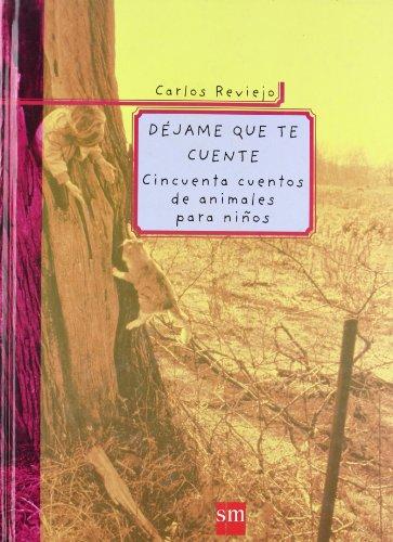 9788434871663: Dejame que te cuente/ Let me Tell You: Cincuenta cuentos de animales para ninos (Spanish Edition)