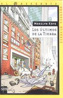 Los Ultimos De La Tierra/ the Last People on Earth (El Navegante) (Spanish Edition) (8434871912) by Marilyn Kaye