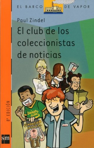 9788434872493: El club de los coleccionistas de noticias/ The Collectors Club News (El Barco De Vapor) (Spanish Edition)