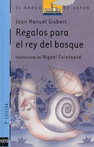9788434877542: Regalos Para El Rey Del Bosque/ Gifts for the King of the Woods (El Barco De Vapor) (Spanish Edition)