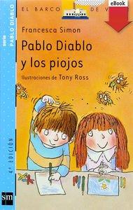 9788434877733: Pablo diablo y los piojos (Pablo diablo)(+7 años)