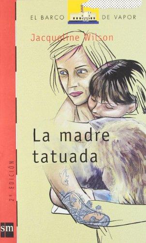 9788434877887: La madre tatuada: 128 (El Barco de Vapor Roja)