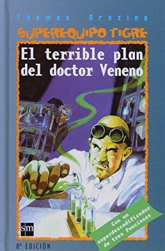 9788434877948: El terrible plan del doctor Veneno (Equipo tigre)