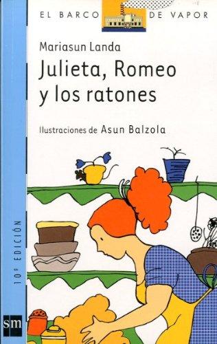 9788434878549: Julieta, Romeo y los ratones/ Romeo, Juliet and the Mice (El barco de vapor: serie azul/ The Steamboat: Blue Series) (Spanish Edition)