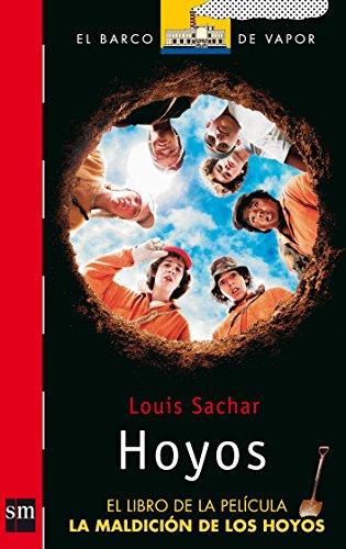 9788434878600: Hoyos / Holes: El Libro de la Pelicula, la Maldicion de los Hoyos/ The Book of the Film, the Curse of the Holes (El barco de vapor) (Spanish Edition)