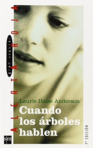 9788434880320: Cuando los arboles hablen / Speak (Gran angular: Alerta roja/ Big Angular: Red Alert) (Spanish Edition)