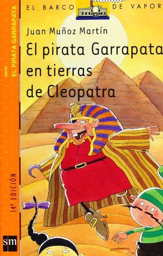 9788434882164: El pirata Garrapata en tierras de Cleopatra/ Tick the Pirate in the Lands of Cleopatra (El Pirata Garrapata/ Tick the Pirate) (Spanish Edition)