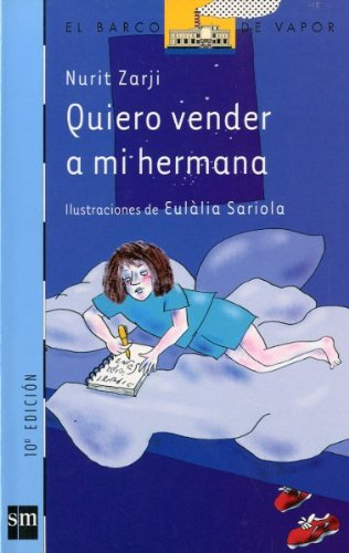 9788434885035: Quiero vender a mi hermana/ I Want to Sell My Sister (El barco de vapor: serie azul/ The Steamboat: Blue Series) (Spanish Edition)