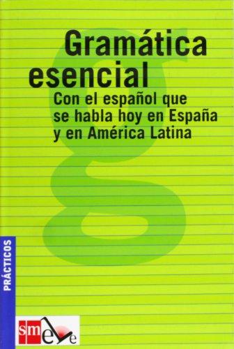 Gramática esencial: con el español que se: Araceli Calzaso