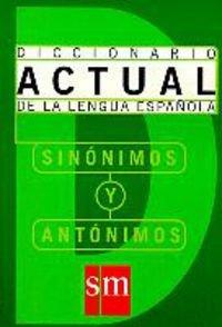 9788434885943: Diccionario De Synonimos Y Antonimos