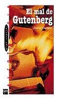 9788434886308: El mal de Gutenberg/ The Evil Gutenberg (Gran Angular) (Spanish Edition)
