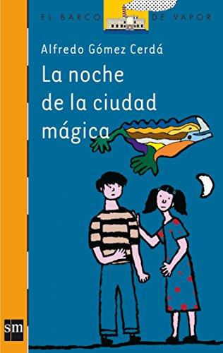 9788434886995: La noche de la ciudad magica/ The Night of the Magic City (El Barco De Vapor: Serie Naranja/ the Steamboat: Orange Series) (Spanish Edition)