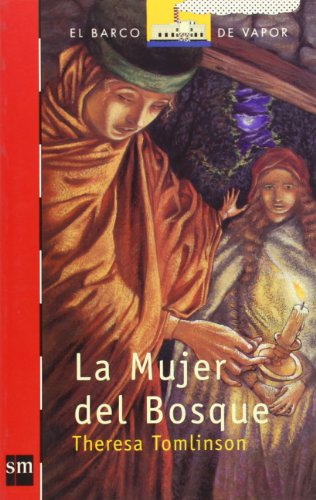 9788434887633: La Mujer del Bosque (Barco de Vapor Roja)