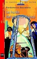 9788434888340: La huida del gigante blanco/ Escape of the White Giant (El Barco De Vapor) (Spanish Edition)