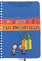 9788434890480: La justicia y la injusticia (Piruletas de filosofía)