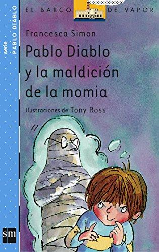 9788434890725: Pablo diablo y la maldicion de la momia/ Horrid Henry and the Mummy's Curse (El barco de vapor: Pablo Diablo/ The Steamboat: Horrid Henry) (Spanish Edition)